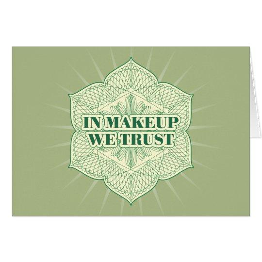 In Makeup We Trust Card