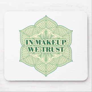 In Makeup We Trust Mouse Pad