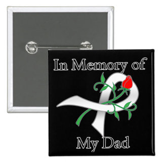In Memory of My Dad - Lung Cancer Button