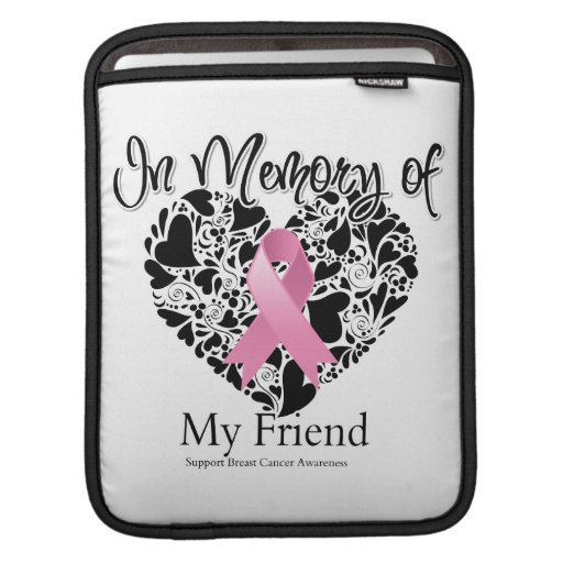 In Memory of My Friend - Breast Cancer Awareness iPad Sleeves