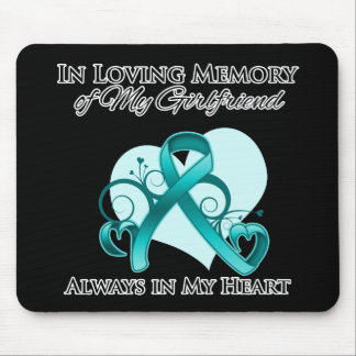 In Memory of My Girlfriend - Ovarian Cancer Mousepad