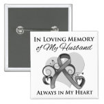 In Memory of My Husband - Brain Cancer Pins