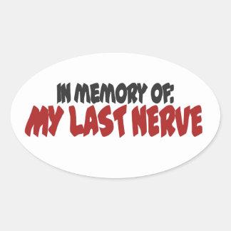 In memory of my last nerve oval sticker