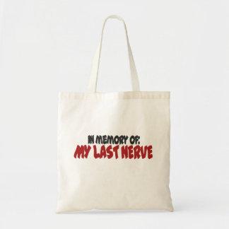 In memory of my last nerve tote bag