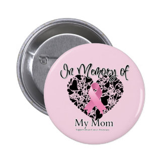 In Memory of My Mom - Breast Cancer Awareness Pinback Button
