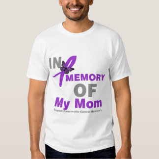In Memory of My Mom Pancreatic Cancer T Shirt