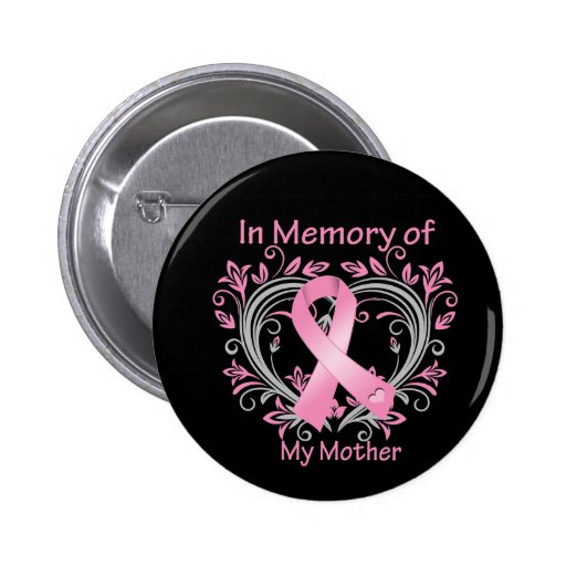 In Memory of My Mother Breast Cancer Heart Pinback Buttons