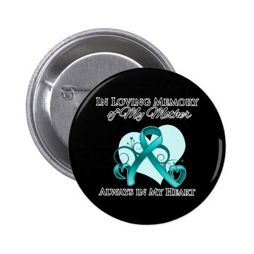 In Memory of My Mother - Ovarian Cancer Pinback Button