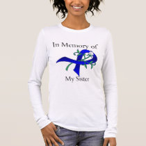 In Memory of My Sister - Colon Cancer Long Sleeve T-Shirt