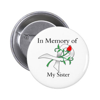 In Memory of My Sister - Lung Cancer Pinback Button