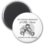 In Memory of My Uncle - Brain Cancer Refrigerator Magnet