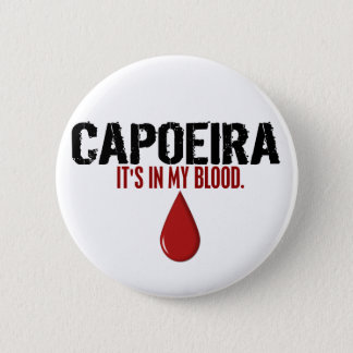 In My Blood CAPOEIRA Button