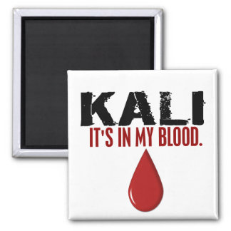 In My Blood KALI Magnet