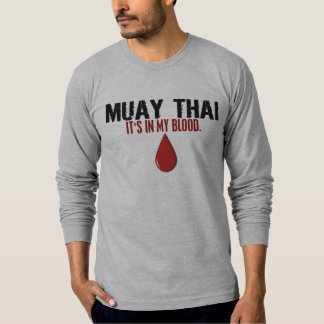 In My Blood MUAY THAI T-Shirt