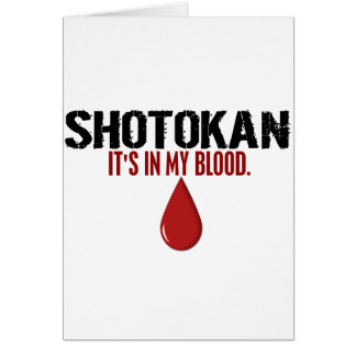 In My Blood SHOTOKAN Greeting Cards