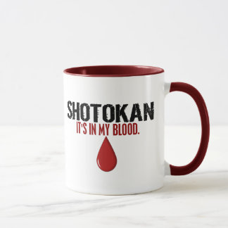 In My Blood SHOTOKAN Mug