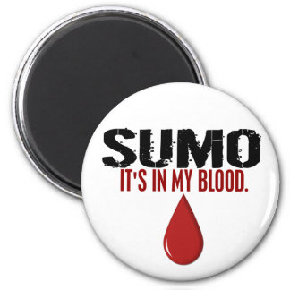 In My Blood SUMO 2 Inch Round Magnet