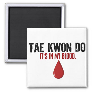 In My Blood TAE KWON DO 2 Inch Square Magnet