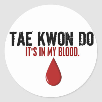 In My Blood TAE KWON DO Classic Round Sticker