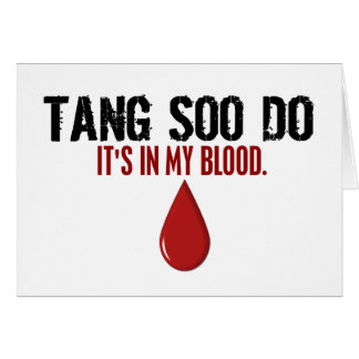 In My Blood TANG SOO DO Card