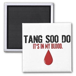 In My Blood TANG SOO DO Magnet
