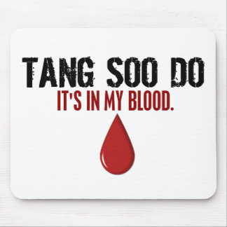 In My Blood TANG SOO DO Mouse Pad