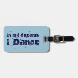 In My Dreams, I Dance Bag Tag