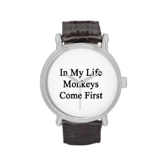 In My Life Monkeys Come First Watches