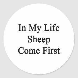 In My Life Sheep Come First Round Sticker