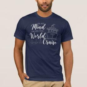 In My Mind I'm on the World Cruise Nautical T-Shirt