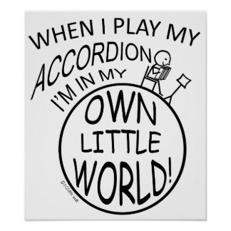In My Own Little World Accordion Poster