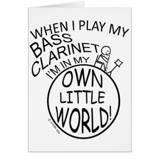 In My Own Little World Bass Clarinet Card