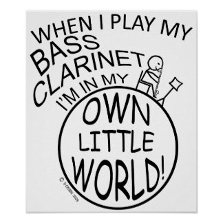 In My Own Little World Bass Clarinet Poster