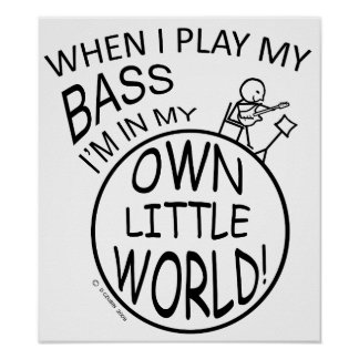 In My Own Little World Bass Poster