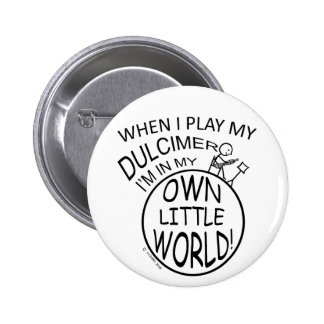 In My Own Little World Dulcimer Button