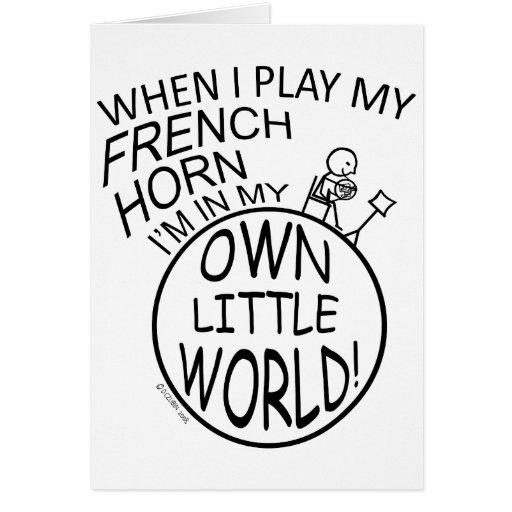 In My Own Little World French Horn Greeting Cards