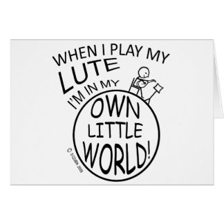 In My Own Little World Lute Card