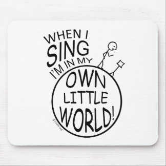 In My Own Little World Singing Mouse Pad