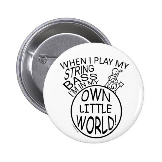 In My Own Little World String Bass Pinback Button