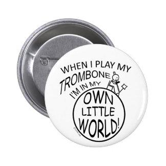 In My Own Little World Trombone Pinback Button