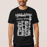 """""""In My Restless Dreams, I See That Town..."""" T-Shirt"""