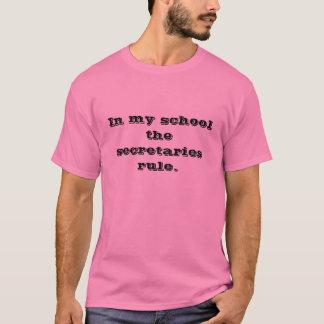 In my school the secretaries rule. T-Shirt