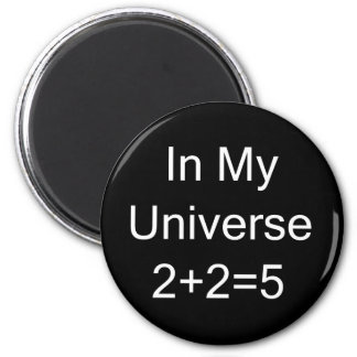 In My Universe 2+2=5 2 Inch Round Magnet