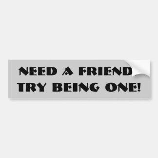 In Need? Bumper Sticker