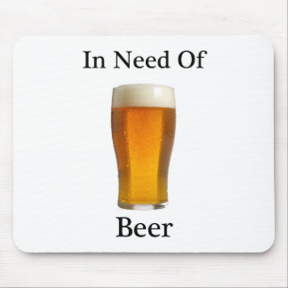 In need of beer mouse pad