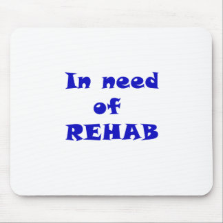 In Need of Rehab Mouse Pad