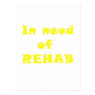 In Need of Rehab Postcard