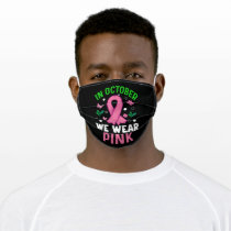 In October We Wear Pink Adult Cloth Face Mask