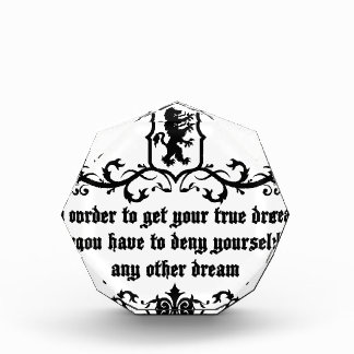 In Order To Get Your True Dream Medieval quote Award