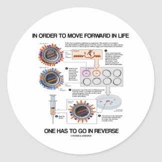 In Order To Move Forward In Life Go Reverse Humor Round Stickers